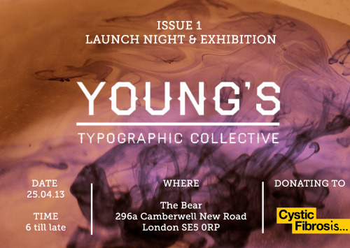 Come on over to the launch of YTC's Issue 1 on the 25th April and party with us! There will be beer, type, a print sale and an awesome exhibition - it's all for a good cause, peeps.
