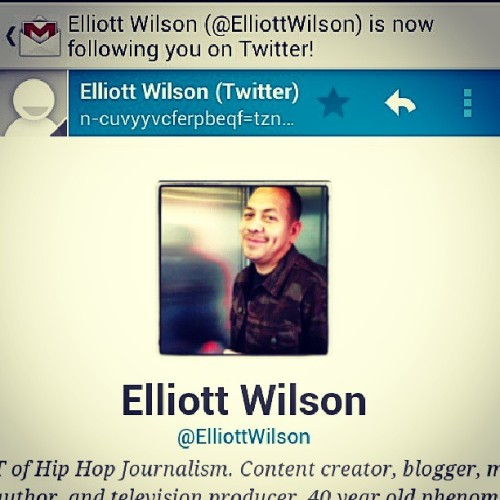 The Legend Himself @ElliottWilson has Followed Me On Twitter…  Time To Step My Music Up He Is A Amazing Man In The Industry