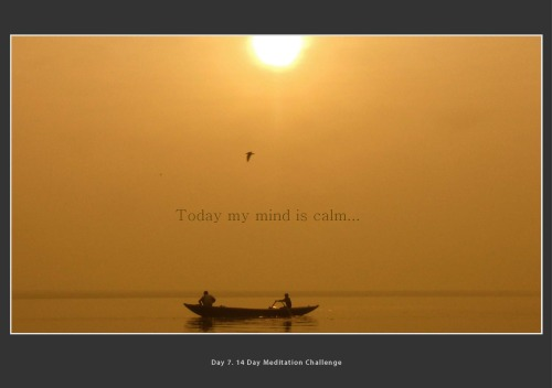 Today my mind is calm….
