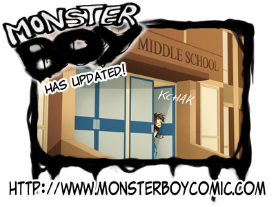 Monster Boy has updated! And… Happy Second MB Anniversary! Today marks two years since the Chris' Introduction Animatic was first posted to YouTube. (Man, has it been that long already…?;; ) Thank you for your continuing support, and for being so patient with me during this hiatus. It did me and MB a world of good, and I return to working on the project with renewed enthusiasm. I hope you'll enjoy the following updates.  <3 Para