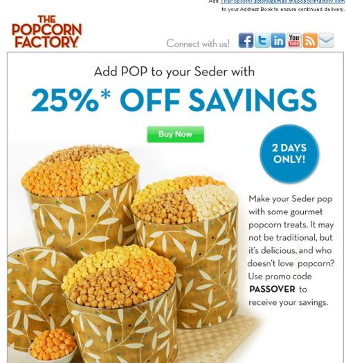 Umn, Popcorn Factory, popcorn is NOT a Passover food. Seriously. Not one. FAIL.