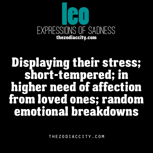 zodiaccity:  Zodiac Expressions of Sadness: Leo (reworded)
