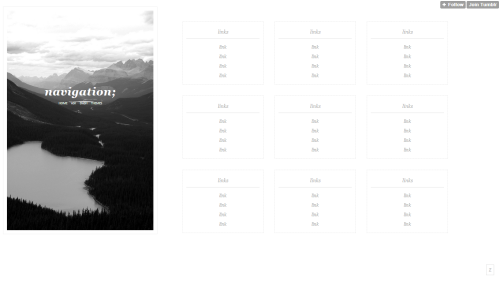 "zaynspark:  zaynspark // navigation theme // page 1; ""lost"" ↳ live preview // code // theme blog ↳ How To: Add A Custom Page sidebar image is 400 x 600 pixels plenty of room for up to 36 links! to add another link to a column, just add '<a href=""{Link}'>Link</a><br>' underneath a link, and replace Link with whatever your link is! to add another row, just copy everything from <!— line—> to <!— line end—> and paste it underneath! to change the sidebar image, right click the picture you want and select 'copy image location', then paste that link in between the "" "" in <img src=""/""> shoutout to: vianca please like/reblog if you're using it or considering using it!"