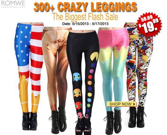 Romwe biggest leggings flash sale Date: 05/15/2013-05/17/2013 Only 72 hours!  Go! Link: http://www.romwe.com/manage_activity/300+Crazy-Leggings-Flash-Sale/