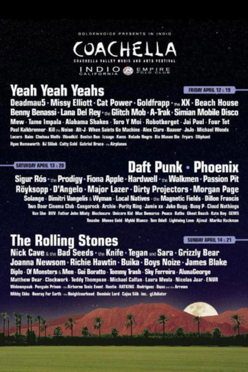 hau5:  Coachella lineup 2013 leaked!!!  HOLY. FUCKING. SHIT. Deadmau5 The XX Beach House Benny Benassi A-Trak Simian Mobile Disco Toro Y Moi Four Tet Paul Kalkbrenner Kill The Noise Alt-J Alex Clare Bauuer DAFT PUNK The Prodigy Hardwell Passion Pit Royksopp Major Lazer Dillon Francis Two Door Cinema Club Congorock Jamie xx Busy P Disclosure Richie Hawtin Boys Noize James Blake Diplo Tommy Trash AlunaGeorge Clockwork Michael Calfan Nicholas Jaar Rustie