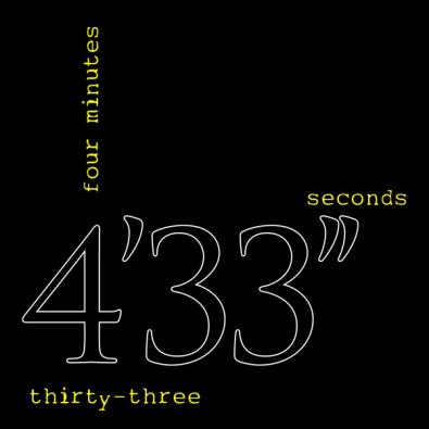 "'4'33""' by John Cage is my new jam."