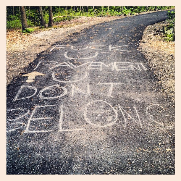 Fuck you!!! #naturefuck #nopavement #recycle #savetheworld