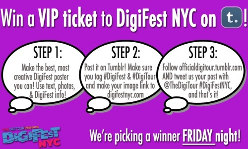 Win a Free VIP Ticket to DigiFest NYC on June 1st!   STEP 1: Make the best, most creative DigiFest poster you can! Use text, photos, graphics, & DigiFest info..  STEP 2: Post your image on Tumblr! Make sure to tag #DigiFest and #DigiTour, and make the image link to digifestnyc.com  STEP 3: Follow http://officialdigitour.tumblr.com/ AND tweet us your post to http://twitter.com/TheDigiTour with the hashtag #DigiFestNYC!  GOOD LUCK PEOPLE!! We're picking a winner on Friday!!   —————-Tickets & Info here: http://digifestnyc.com —————-   Performers Include: Pentatonix • Allstar Weekend • Tyler Ward • Kina Grannis • The Gregory Bros. (AutoTuneTheNews) • Sam Pepper • Caspar Lee • Clara C. • Andrea Russett • Improv Everywhere • TheComputerNerd01 • Steve Kardynal • Keenan Cahill • Savannah Outen • Woody's Gamer Tag • Joey Graceffa • Playback • EleventhGorgeous • Ahmir • Nick Pitera • FoodForLouis • Poppy • The Scary Snowman • Dormtainment • Rusty Clanton • Jackson Harris • Nick Tangorra • Chris McGinnis • Ryan Abe • JennXPenn • Thats0Jack • Hunter March • Sam Pottorff • Kian Lawley • JonahTheGreat • LohAnthony • Elijah Daniel • and many more!   What is DigiFest? It's the first ever YouTube music festival! There will be musical performances, comedy sketches, meet&greets, suprise acoustic sets, beauty and gaming booths, and more! Over 7 hours of awesome, and 4 floors of fun!   Want more info? Follow us at http://twitter.com/thedigitour & Subscribe on youtube at http://youtube.com/thedigitour