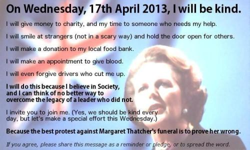 I don't remember Margaret Thatcher being in power. But I don't think it matters.  I have only been alive for a tiny percentage of the past, even the pretty contemporary past, but that does not mean I have no understanding of historical politics and it doesn't mean my opinions are any less valid.   But today, I think nothing else but the above needs to be remembered.