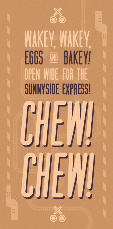 """Wakey, wakey, eggs and bakey! Open wide for the sunnyside express. Chew! Chew!""  -Scott Aukerman reciting a fan-submitted catchphrase on Comedy Bang Bang ep. 192"