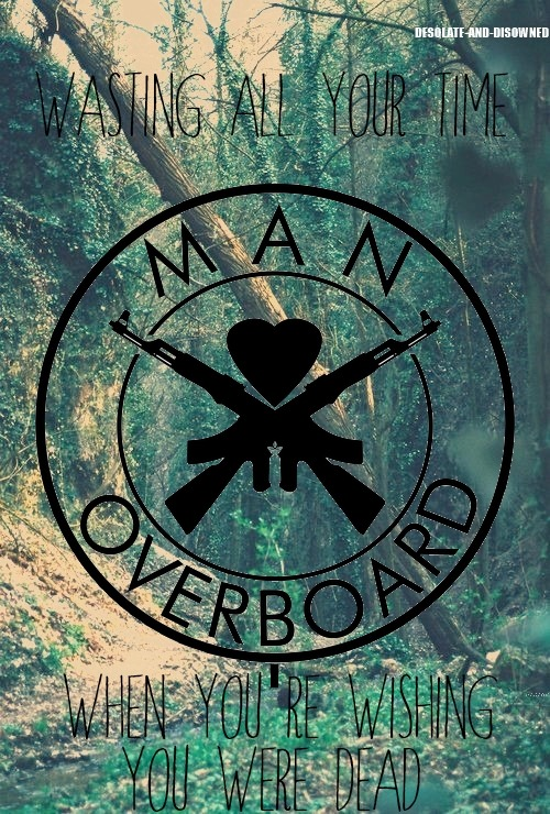 desolate-and-disowned:  Man Overboard / Where I Left You