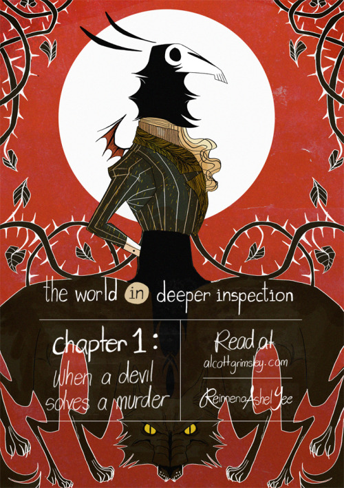 alcottgrimsley:  The World in Deeper Inspection, a webcomic by Reimena Ashel Yee Short description: TWiDI is a webcomic set in Victorian times (circa. 1840s) about a paranormal detective, a paranormal creature (a Jersey Devil) himself, who solves paranormal cases. He specialises in resting the troubled souls of the recently dead. » Click this page for a longer description and nicer detail!  Ahhh, ok guys I just finished Chapter 1 of my pretty new webcomic!! To those who have been keeping up (and tolerating my lame mistakes), thank you so much!! I < 3 you and I totally appreciate the support and nice words and good constructive comments. Makes a poor young girl swell like a water balloon. To those who haven't yet seen this, now's the time! I want to apologise beforehand for the 'interesting' clumsy look on some pages; this is my first comic and I'm still learning! The next story will be better, promise!!  Intro Prologue Chapter 1 Today's Update (start here and keep going!)  My Art Blog Please signal boost and share the love! < 33 chaplette i would be around end of May or beginning of June.