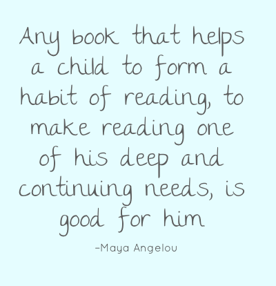 librarylinknj:  ebookfriendly:  Quote by Maya Angelou  Yes. ANY book. Any book (or magazine, newspaper, blog or other reading matter).
