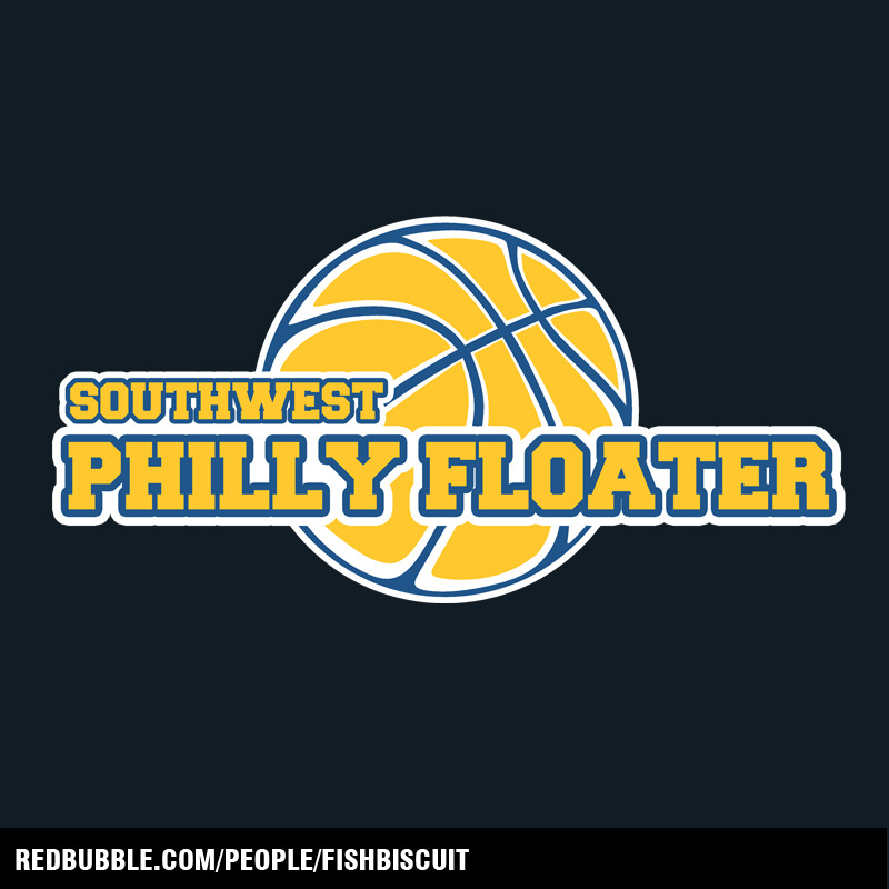 Southwest Philly Floater t-shirt! Buy it at RedBubble and celebrate March Madness!