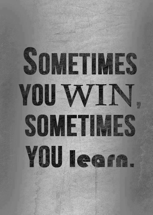 This past week did not go as I'd hoped. I did not win and I definitely learned.