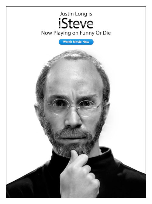 funnyordie:  iSteve: Funny Or Die Film Premiere iSteve — the first Steve Jobs biopic, starring Justin Long — is live! Watch it now on Funny Or Die!  This is a really funny, well-made movie. Its insane that they wrote and filmed it in just a week or something. Also, Justin Long is really, really great in it. You should head to Funny or Die and check it out!