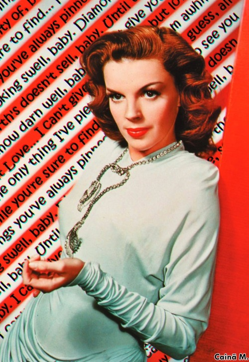 """I Can't Give You Anything But Love"" - Judy Garland"