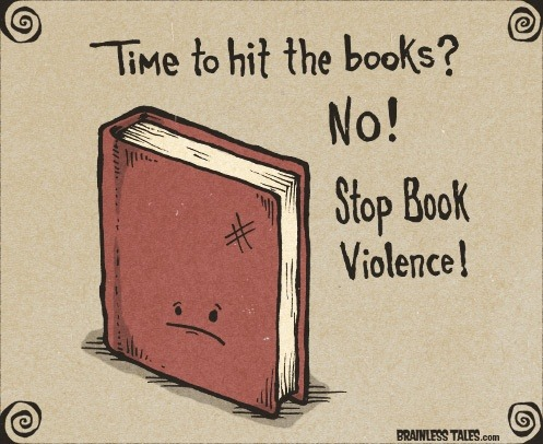 "booksdirect:  ""Time to hit the books? No! Stop book violence!"""