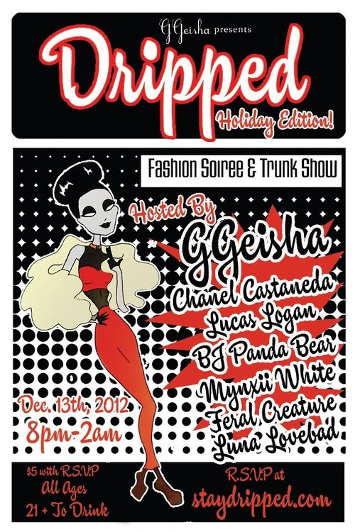 I WILL BE HOSTING DRIPPED FASHION SOIREE & TRUNK SHOW HOLIDAY EDITION! NEXT THURSDAY DEC. 13TH COME SHOP LA'S NEW UNDERGROUND OF TASTEMAKERS! COME OUT AND PLAY WITH ME! RSVP @ www.STAYDRIPPED.com ♥