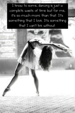 deardanceteam:  It's something I can't live without…