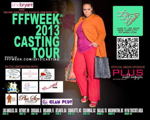 "Full Figured Fashion Week (tm) (New York, Los Angeles and Canada) is still on tour searching for plus models,who are 5' 8"" and taller in their bare feet and between sizes 14 - 20.Their next casting stop is as follows:  February 23, 201312:00 PM - 4:00 PMLane BryantCarolina Place Mall 11025 Carolina Place #B28 Pineville, NC 28134February 24, 201312:00-3:30 PM***NEW TIME, NEW TIME! NOTE: MALL OPENS AT 12 NOONLane BryantVillage at Sandhill 630 Promenade Place Columbia, SC 29229You will need to bring either a current composite card and/or two photos (a beauty shot and a full body shot) which are clearly shot, unobstructed by props (i.e. sunglasses) and show you and your body in the very best light. Submitted photographs and comp cards can be no more than one year old. Photos will not be returned.WHAT SHOULD I WEAR TO THE CASTING?Please wear stylish, well fitting clothing that looks good (they will be filming the castings) as it allows them to see what your natural curves are. A foundation garment worn underneath your clothing is also recommended.Please be sure to wear some make-up and a hairstyle that flatters your face. No bare faces, please.WHAT TYPE OF SHOES SHOULD I WEAR/BRING TO THE CASTING?Please bring a closed heel (no slingbacks, platforms, stilettos, excessively high heels and/or boots) that is at least 3 inches in height and no more than 4 inches in height. We recommend that you bring a shoe that you are comfortable walking in, as we are looking for your very best runway strut.For more information and to see when they will be stopping in your area visit http://www.fffweek.com/ ."