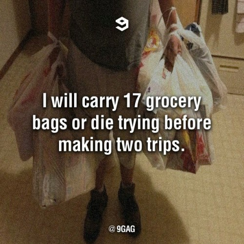 9gag:  Carrying grocery bags like a boss  B)