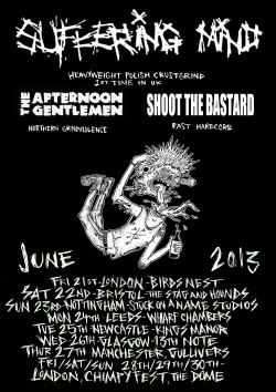 Suffering mind, The afternoon gentlemen and shoot the bastard UK tour June 2013