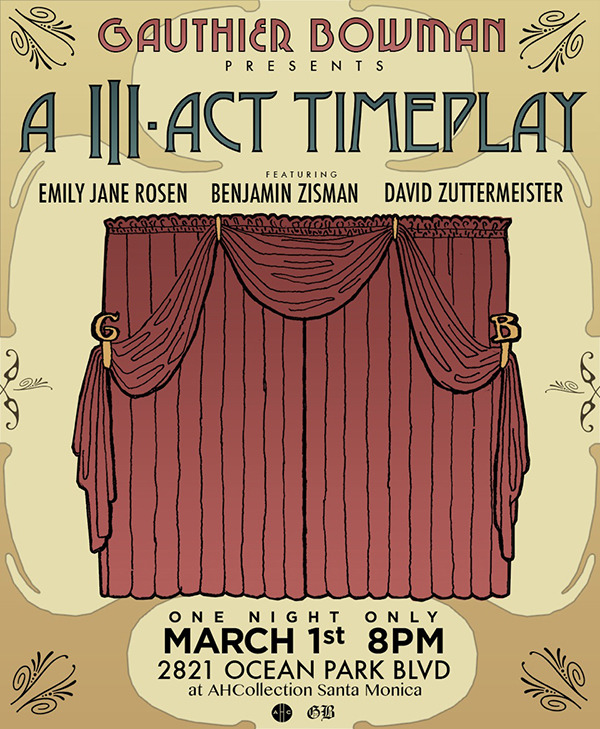 gauthierbowman:  GAUTHIER BOWMAN presents: A III-Act Timeplay
