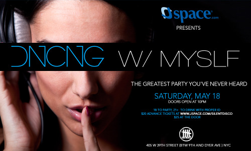 If you are in the New York area on Saturday, May 18, don't miss JSpace's Dncng w/ Myslf.  It will be quiet a good time!