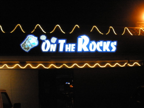 On The Rocks, Citrus Heights, CA.  Bland suburban bar in a strip mall.  Nothing wrong with it, but nothing special.