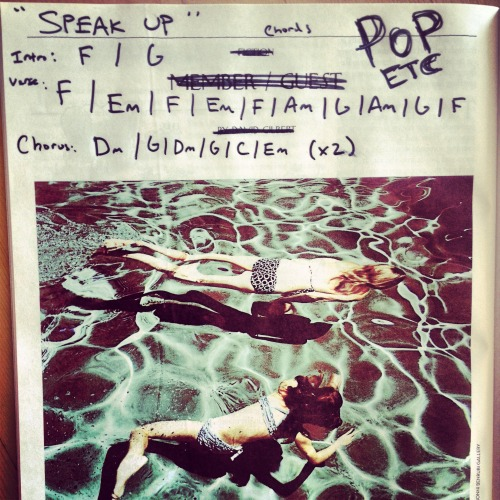 "popetcetera:  As requested, here are the chords to ""Speak Up""  If you do a cover, please send it to us! xox, POP ETC"
