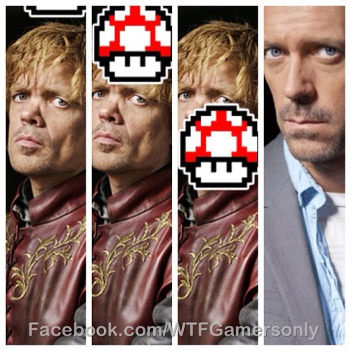 From Tyrion Lannister to Dr. House. #SeemsLegit haha!