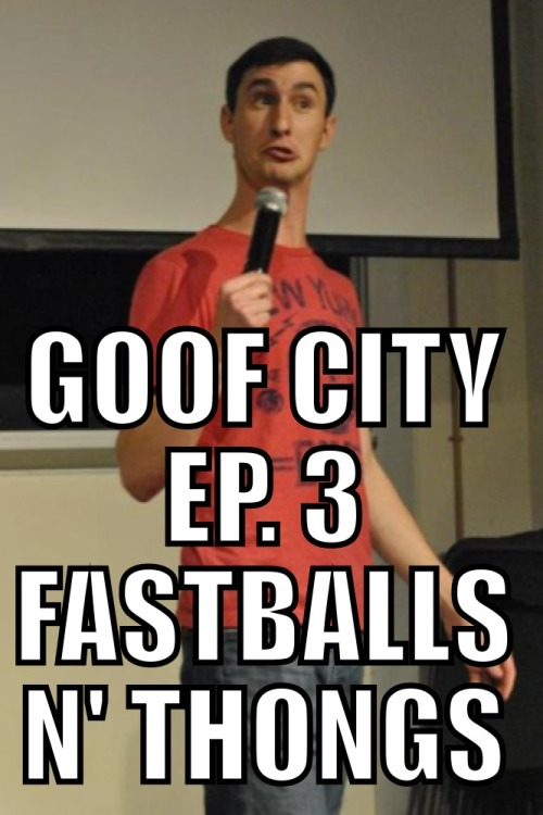 subwaydouchery:  SUBWAY DOUCHERY presents… GOOF CITY Ep. 3 Fastballs n' Thongs Follow the Goof City Tumblr! Follow the Goof City Tumblr!  Chase Bernstein doesn't want to to overshadow you but she thought about making cupcakes too. Rob Gleeson's energy is only matched by his relentless 'tude. Tom Sibley admits to finding thongs so enticing that he'd like to wear one. Grab Bag topics include barn burners like Parents' weekend, favorite meal, and no underwear. Email your own topics for Goof City to discuss: GoofCityPodcast@gmail.com GET PODCAST HERE! GET PODCAST HERE! GET PODCAST HERE!
