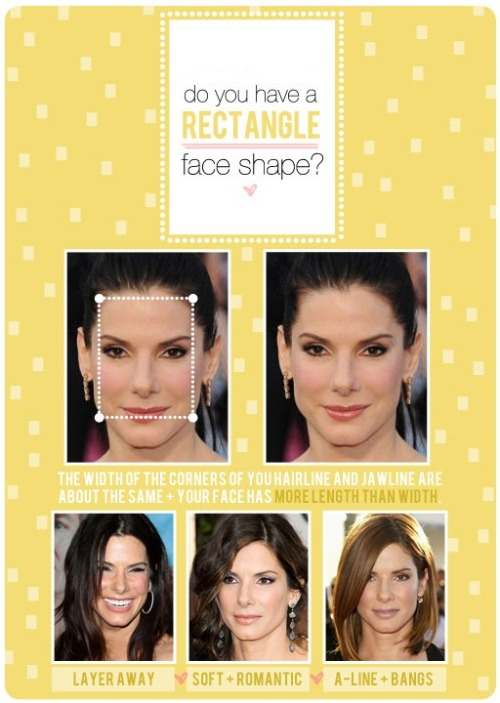 "HAIR TALK: RECTANGLE FACE SHAPE Here are a few ideas for you gorgeous rectangle girls!  Layer away!: Adding lots of layers to a rectangular face shape can open you up in the cheekbone area while cutting many off the ""four corners"" at the same time. Length matters: You never want to wear your hair super-long if you have a rectangular face shape. Excessive length only makes a rectangular face shape look longer. Blowouts: Waves and curls are great for rectangular face shapes because width of the overall silhouette helps. In other words, go for a little more horizontal volume and steer clear of too much height. Major volume going upward also contributes to lengthening your face. Updos: Severe, sleek updos can make your jawline corners look even stronger. If you're okay with that, then go for it! If you're trying to soften go with a more romantic wavy chignon. Higher updos will bring out your corners, where lower chingons will draw less attention to them. Bangs: I'm not a huge fan of a square blunt bang with square or rectangular bangs with a square jaw because it tends to make everything very box-y. Instead, try a soft rounded line or a soft/parted ""curtain bang (a la Brigitte Bardot!) If you need bang ideas, see here! A-line cut: Just like with a square jaw, the corners of the jawline can be diffused by an a-line haircut. The longer length in front will weigh the hair down and lay closer to your cheeks, minimizing squareness. Then pair it with a long side bang to break up the usual ""elongating lines"" of a long bob. Try it with a little bend on the ends, too! Are you working with a rectangular face shape? Hope this helped!  Credit: The Beauty Department"