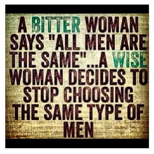#bitter #woman #wise #decide #decides #stop #choosing #wrong #men #boys #smartlady #getreal #realtalk #relationship #truth