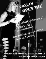CalSLAM Open Mic tomorrow! Friday February 22 Sign ups @ 6:30pm, Open Mic @ 7pm!  Located in the glroious 2060 Valley Life Sciences Building$5 Admission to see some amazing displays of Cal creativity!