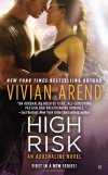 High Risk (Adrenaline Search & Rescue) Vivian Arend LIFELINE: an elite search-and-rescue squad based out of Banff, Alberta. Specializing in high-risk rescue missions, this team goes wherever the job takes them… Rebecca James was once revered for her devil-may-care attitude and backcountry survival skills. But ever since she lost her partner in a fatal accident, patches of her memory have been missing. And until she can recall those final, tragic moments before the accident, she can't move on. Since Marcus Landers was permanently injured during a mission, all his energies have been focused on his Lifeline team. When Becki—whom he had an intense affair with seven years ago—arrives in Banff, he's inspired to reignite the spark they once had. Their mutual ardor slowly awakens Becki's dormant, haunting memories. New truths surface until Becki must at last confront her greatest fear. Remembering the past might mean a future without the man she loves…