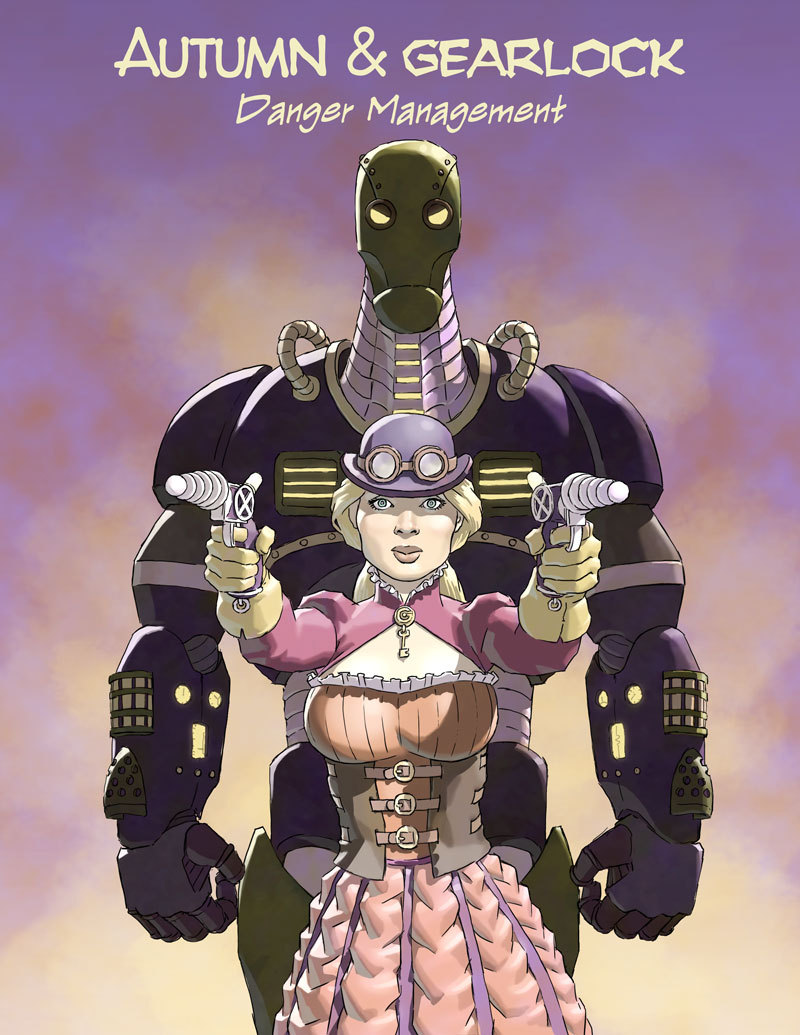 douglefler:  Autumn & Gearlock: Danger Managerment. Robots and ray guns in the Old West!
