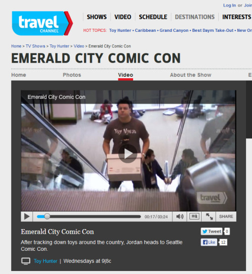 Theres an Emerald City Comic Con themed episode of Toy Hunter on Travel Channel tonight. I'm seen in the background in this brief escalator scene! Heh. Thats what I get for walking the back alleys of the convention before it started. It's at 17 second in this video. http://www.travelchannel.com/video/emerald-city-comic-con