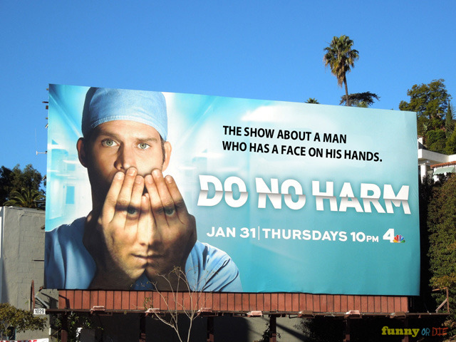 funnyordie:  Honest Billboard for 'Do No Harm' This show looks great!
