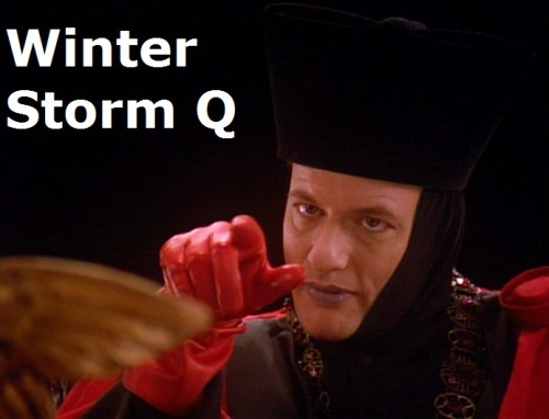 Winter Storm Q is coming for you.