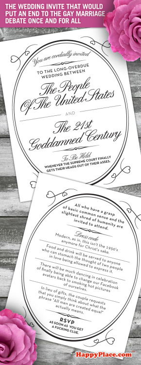 The wedding invite that would finally put an end to the gay marriage debate once and for all.Via Happy Place
