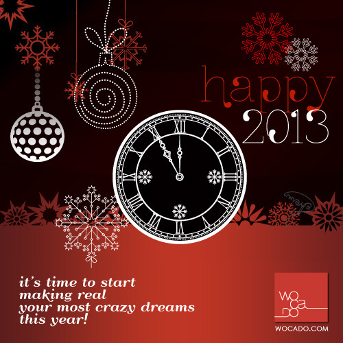 happy 2013 to all…it's time to start making real your craziest dreams this year!don't waste another minute. there is no better time than NOW…!!! more picture quotes and inspiration @ wocado || words can do