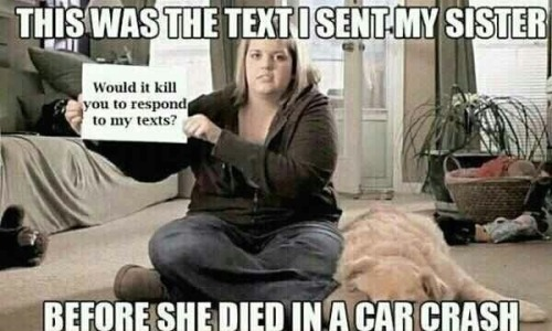 doigota:  Really tho dont text and drive