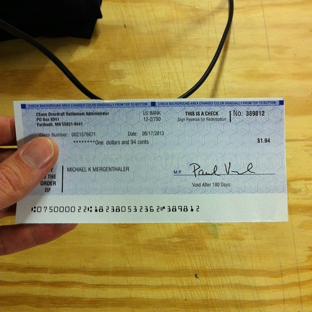 BOOM! Suck it, Chase Bank! $1.94 suckas! #Occupy #TinyCheck #OverdraftSettlement