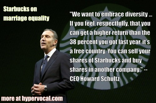 skepticalavenger:  hypervocal:  Starbucks CEO Howard Schultz schooled a shareholder who questioned its pro-marriage equality stance. Check out the thunderous applause the rest of the shareholder meeting gives him —> http://hypr.vc/1al4by  Love this.  :)