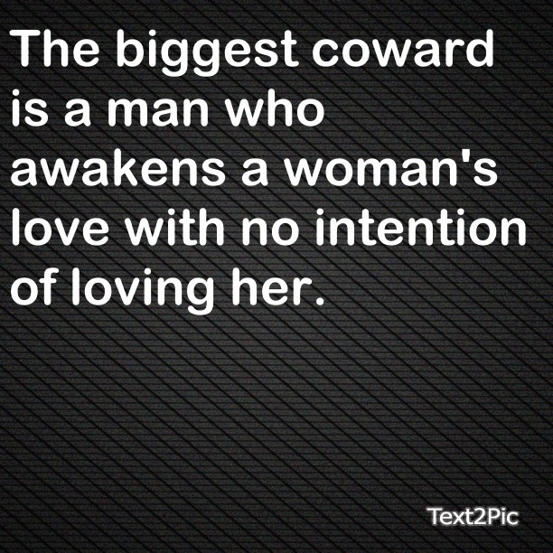 #Biggest #Coward #Man #Awakens #Woman's #Intention #No #Loving #Her #Quote #Truth