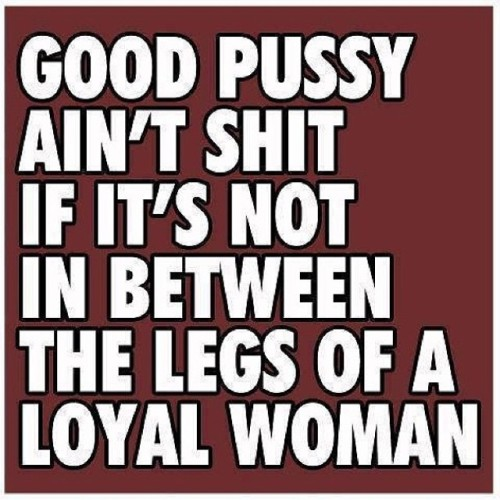 #repost #realtalk #quoteoftheday #TemporaryPost #preach #js #lovethis #loyalty #lesbians #realshit There's a ton of 😺running around but if your chick is everyone's chick that's a dirty 😺 😷lol… I only do loyal 😺cause hoes aren't my flavor