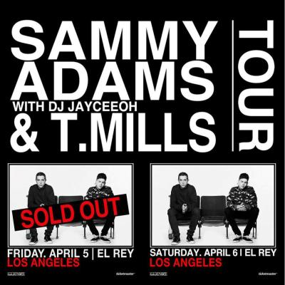 Tomorrow we got Sammy Adams and T.Mills performing a SOLD OUT show at the EL REY! But we still have tickets available for this Saturday (4/6) Ticket are on our web store! Click HERE to buy tickets before they run out!