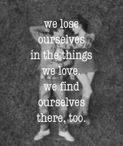 In the things we love.